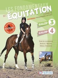 Catherine Ancelet - Les fondamentaux de l'équitation galops 3 et 4 - Toutes kes connaissances ; Questions/Réponses ; Tableaux d'évaluation.