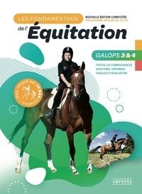 Catherine Ancelet - Les fondamentaux de l'équitation Galops 3 et 4 - Toutes les connaissances, Questions / Réponses, Tableaux d'évaluation.