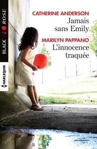 Catherine Anderson et Marilyn Pappano - Jamais sans Emily - L'innocence traquée.