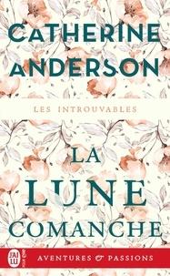 Catherine Anderson - La lune comanche.