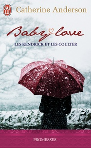 Catherine Anderson - Les Kendrick et les Coulter - Baby love.