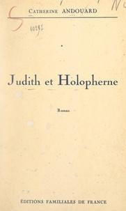 Catherine Andouard - Judith et Holopherne.