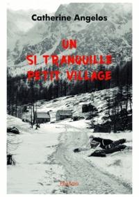 Catherine Angelos - Un si tranquille petit village.