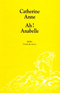 Catherine Anne - Ah ! Anabelle.