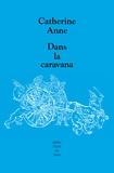 Catherine Anne - Dans la caravana.
