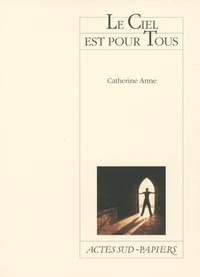Catherine Anne - Le ciel est pour tous.