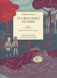 Catherine Anne - Le crocodile de Paris.