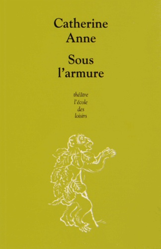 Catherine Anne - Sous l'armure.