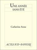 Catherine Anne - Une Année sans été.