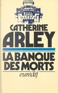 Catherine Arley et Pierre Genève - La banque des morts.