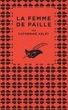 Catherine Arley - La femme de paille.