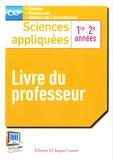 Catherine Armagnac et Valérie Costes - Sciences appliquées CAP 1re - 2e années - Livre du professeur.