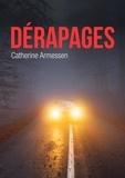 Catherine Armessen - Dérapages - Un roman poignant sur la difficulté du deuil.