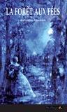 Catherine Armessen - La Forêt aux fées.