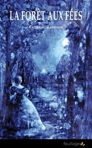 Catherine Armessen - La forêt des fées.