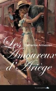 Catherine Armessen - Les amoureux d'Ariège.