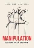 Catherine Armessen - Manipulation - Deux ados face à une secte.