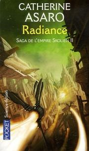 Catherine Asaro - Saga de l'Empire Skolien Tome 2 : Radiance.
