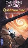 Catherine Asaro - Saga de l'Empire Skolien Tome 3 : Quantum rose.