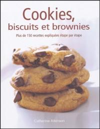 Catherine Atkinson - Cookies, biscuits et brownies - plus de 150 recettes expliquées étape par étape.