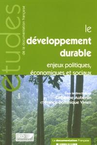 Catherine Aubertin et Franck-Dominique Vivien - Le développement durable - Enjeux politiques, économiques et sociaux.