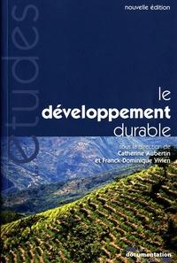 Catherine Aubertin et Franck-Dominique Vivien - Le développement durable.