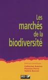 Catherine Aubertin et Valérie Boisvert - Les marchés de la biodiversité.