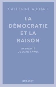 Catherine Audard - La démocratie et la raison - Actualités de John Rawls.