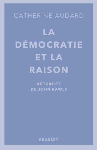 La démocratie et la raison. Actualités de John Rawls