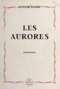 Catherine Audenge - Les aurores.