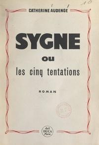 Catherine Audenge - Sygne - Ou Les cinq tentations.