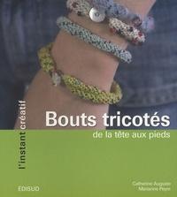 Catherine Auguste et Marianne Peyre - Bouts tricotés - De la tête aux pieds.