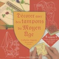 Catherine Auguste - Décorer avec des tampons du Moyen Age.