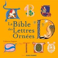 Catherine Auguste - La Bible des Lettres Ornées.