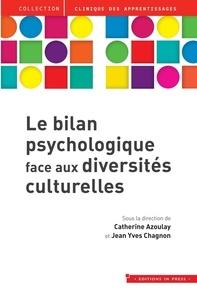 Catherine Azoulay et Jean-Yves Chagnon - Le bilan psychologique face aux diversités culturelles.