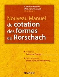 Catherine Azoulay et Michèle Emmanuelli - Nouveau Manuel de cotation des formes au Rorschach.