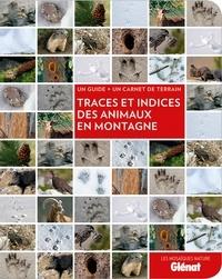 Catherine Balais - Traces et indices des animaux en montagne - Un guide + un carnet de terrain.
