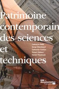 Patrimoine contemporain des sciences et techniques - Catherine Ballé |