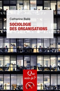Catherine Ballé - Sociologie des organisations.