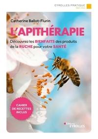 L'apithérapie - Catherine Ballot-Flurin |
