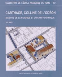 Catherine Balmelle et Ariane Bourgeois - Carthage, colline de l'odéon : maisons de la rotonde et du cryptoportique (recherches 1987-2000) - 2 volumes.