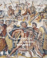 Catherine Balmelle et Jean-Pierre Darmon - La mosaïque dans les Gaules romaines.