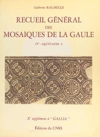 Catherine Balmelle - Recueil général des mosaïques de la Gaule (4.1) : Province d'Aquitaine méridionale , partie méridionale (Piémont pyrénéen) - 10e supplément à Gallia.