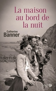 Catherine Banner - La maison au bord de la nuit.