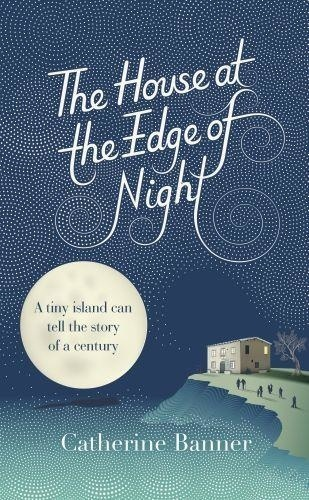 Catherine Banner - The house at the edge of night.