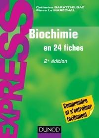 Catherine Baratti-Elbaz et Pierre Le Maréchal - Biochimie - 2e éd. - En 24 fiches.