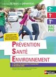 Catherine Barbeaux et Jérôme Boutin - Prévention santé environnement 2de 1re Tle Bac Pro Acteurs de prévention.