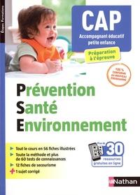 Catherine Barbeaux et Christelle Lorthios - Prévention santé environnement CAP Accompagnant éducatif petite enfance PSE - Préparation à l'épreuve.