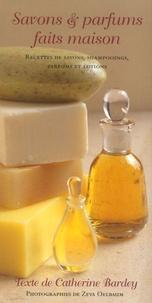 Savons & parfums faits maison - Des savons, des shampooings, parfums et lotions faits maison.pdf