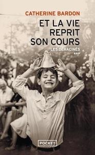 Catherine Bardon - Et la vie reprit son cours - 1967-1979.